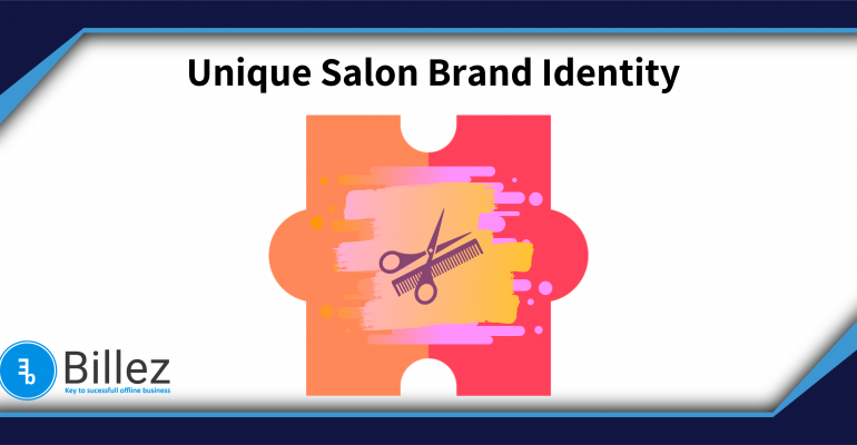 How to define your Unique Salon Brand Identity?
