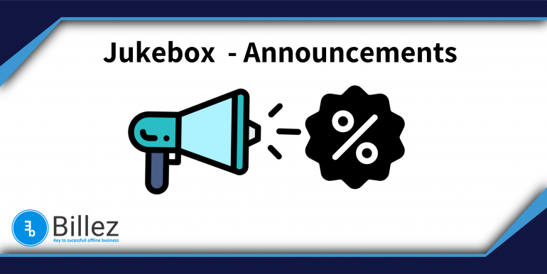 New Feature : Jukebox – Announcements – Offer Announcements